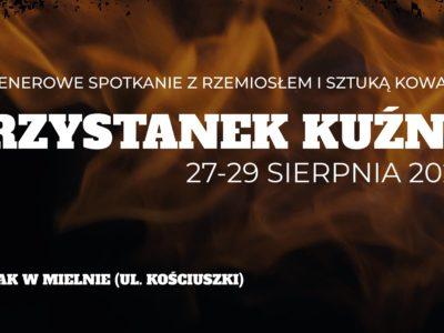 V Plenerowe Spotkanie z Rzemiosłem i Sztuką Kowalską PRZYSTANEK KUŹNIA