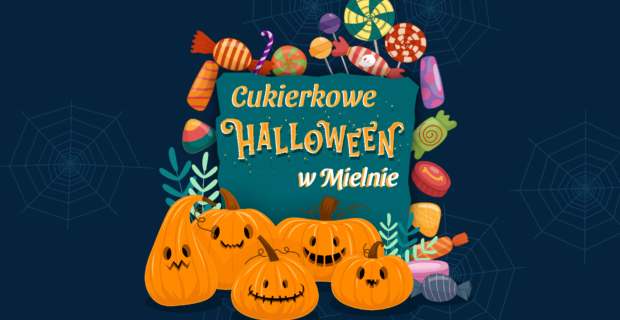 Cukierek albo Psikus, czyli Mega Cukierkowe Halloween w Centrum Kultury w Mielnie!